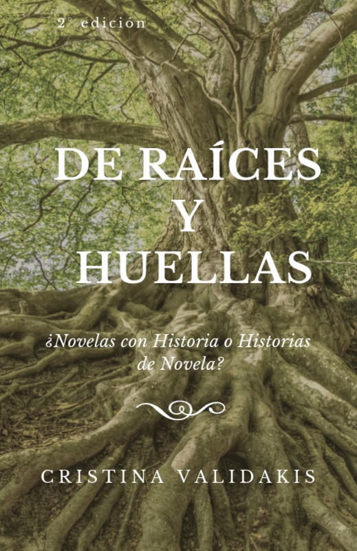 De Raíces y Huellas- ¿Novelas con historia o historias de novela?
