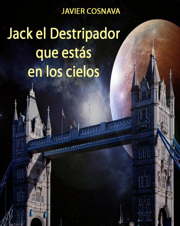Jack el Destripador que estas en los cielos