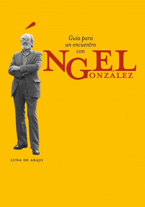 Guía para un encuentro con Ángel González