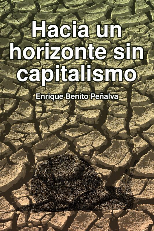 Hacia un horizonte sin Capitalismo